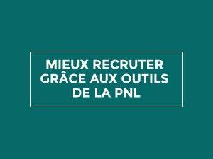 stephanie-disant-fiche_cours_Mieux-recruter-grâce-aux-outils-de-la-PNL