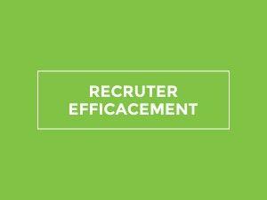 FICHE-RECRUTER-EFFICACEMENT-2